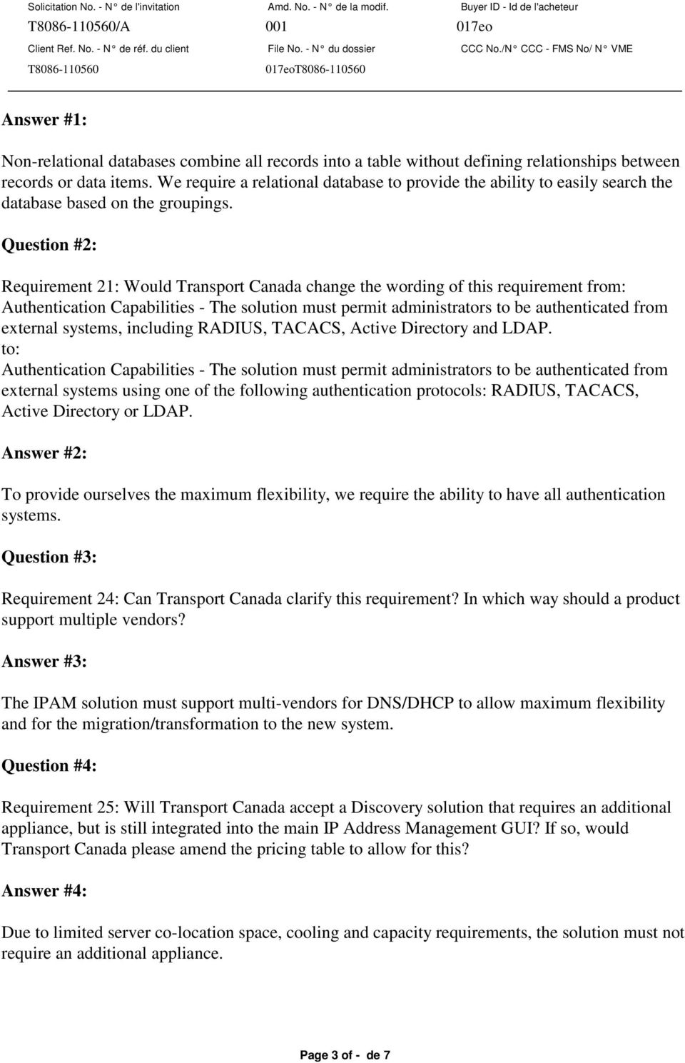 Question #2: Requirement 21: Would Transport Canada change the wording of this requirement from: Authentication Capabilities - The solution must permit administrators to be authenticated from