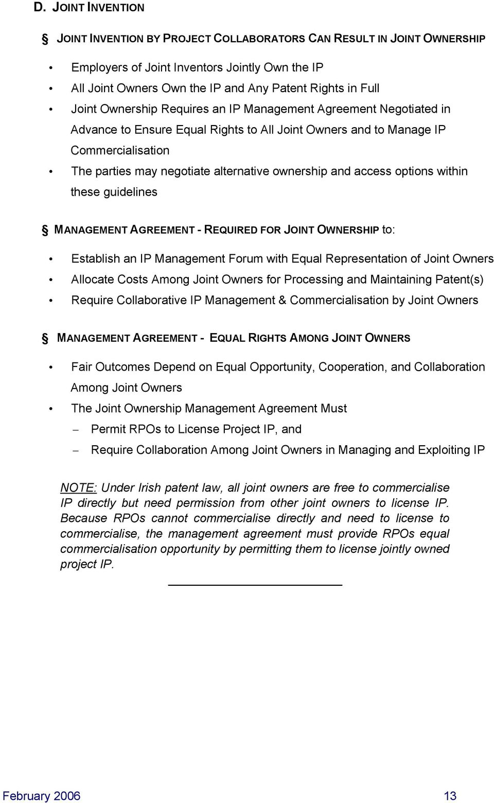 and access options within these guidelines MANAGEMENT AGREEMENT -REQUIRED FOR JOINT OWNERSHIP to: Establish an IP Management Forum with Equal Representation of Joint Owners Allocate Costs Among Joint