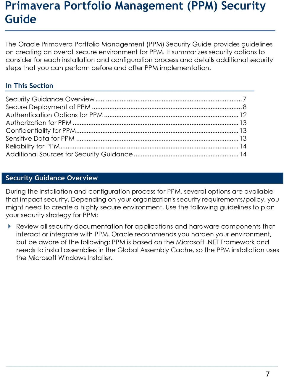 In This Section Security Guidance Overview... 7 Secure Deployment of PPM... 8 Authentication Options for PPM... 12 Authorization for PPM... 13 Confidentiality for PPM... 13 Sensitive Data for PPM.