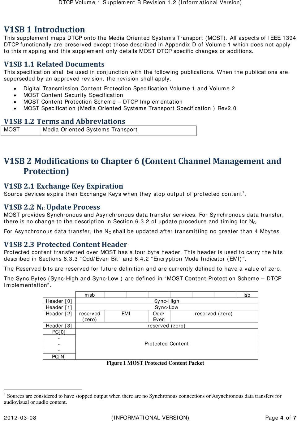 changes or additions. V1SB 1.1 Related Documents This specification shall be used in conjunction with the following publications.