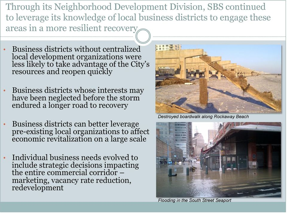 storm endured a longer road to recovery Business districts can better leverage pre-existing local organizations to affect economic revitalization on a large scale Destroyed boardwalk along