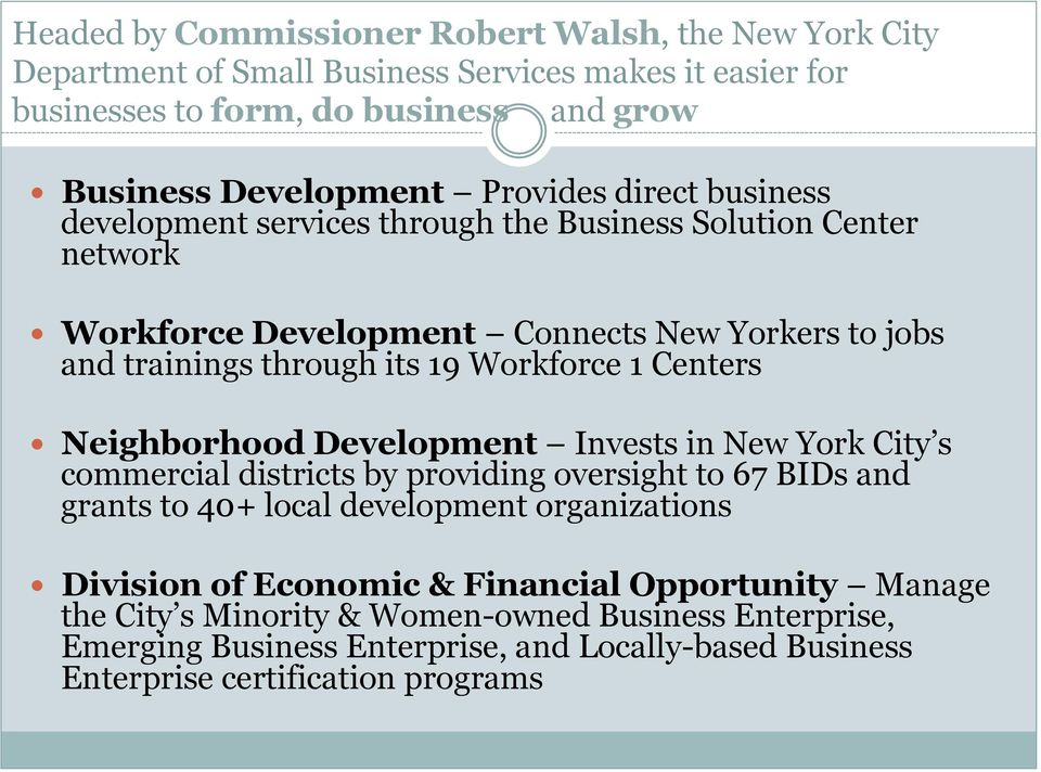 Workforce Development Connects New Yorkers to jobs and trainings through its 19 Workforce 1 Centers!
