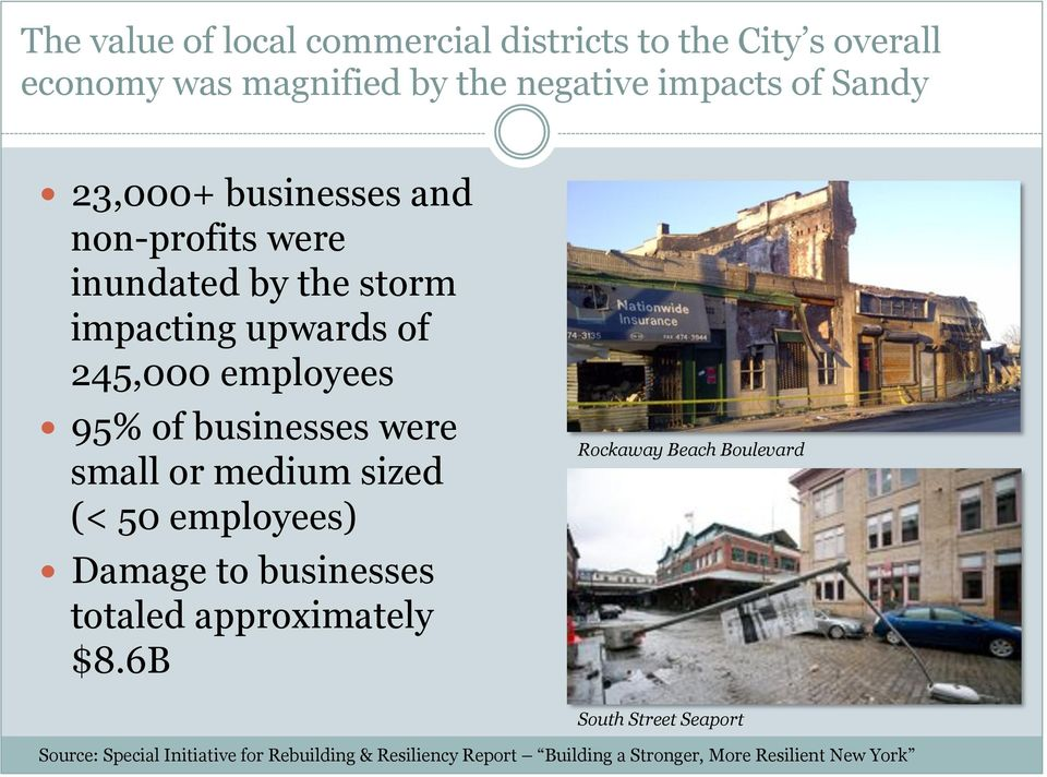 95% of businesses were small or medium sized (< 50 employees)! Damage to businesses totaled approximately $8.
