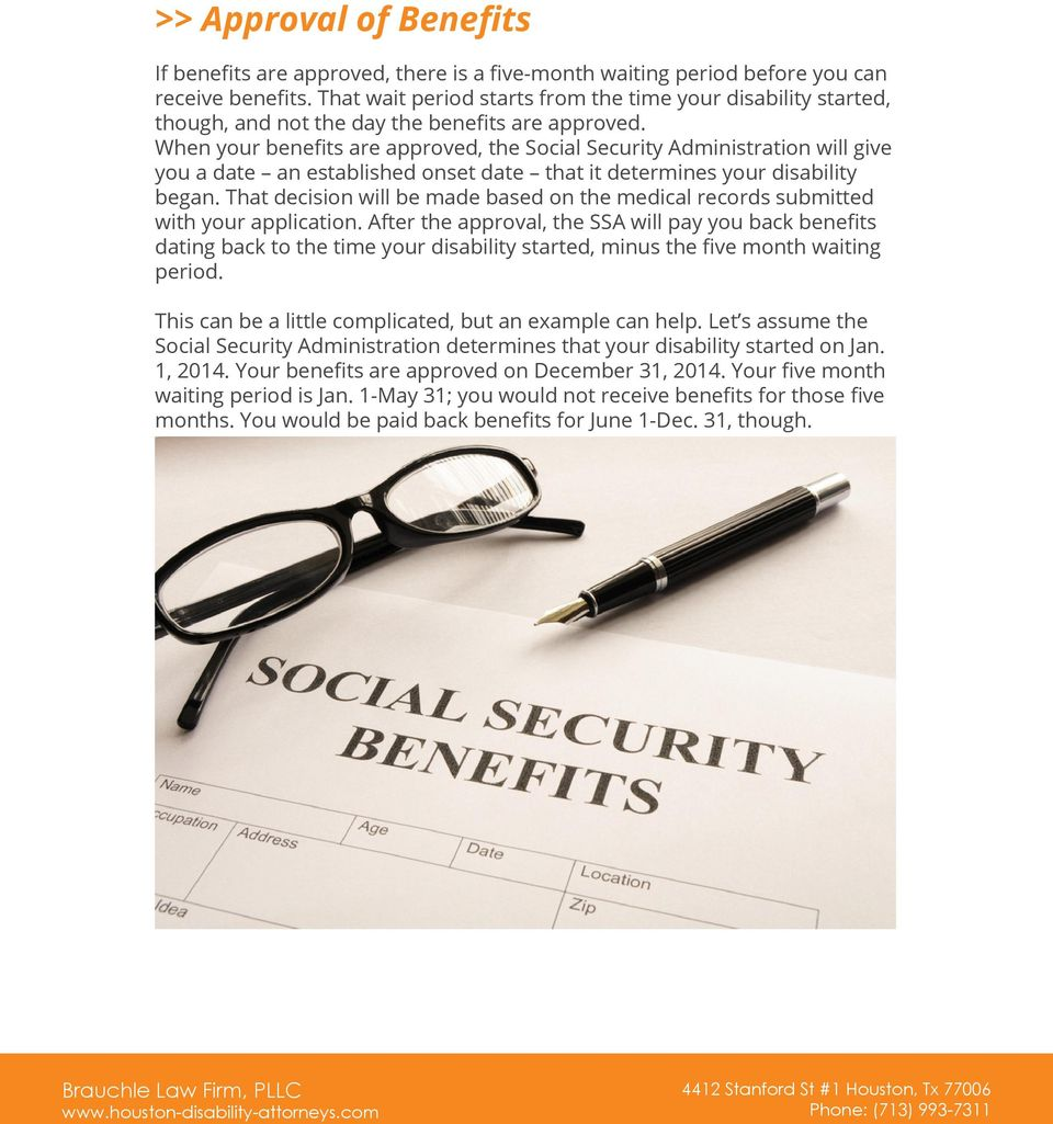 When your benefits are approved, the Social Security Administration will give you a date an established onset date that it determines your disability began.