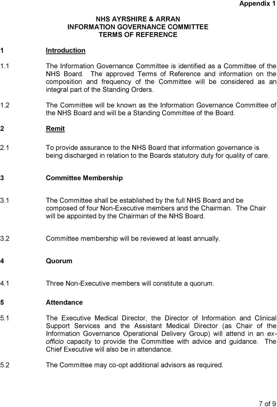2 The Committee will be known as the Information Governance Committee of the NHS Board and will be a Standing Committee of the Board. 2 Remit 2.