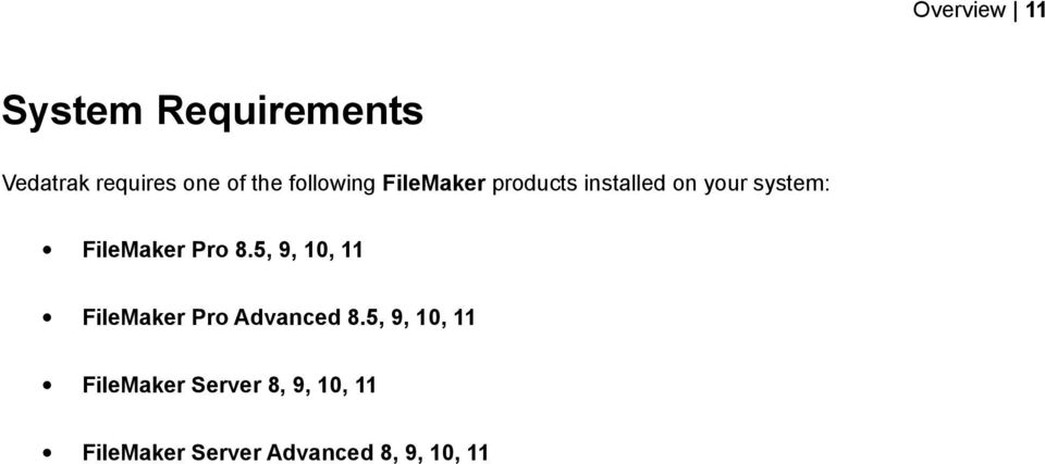FileMaker Pro 8.5, 9, 10, 11 FileMaker Pro Advanced 8.