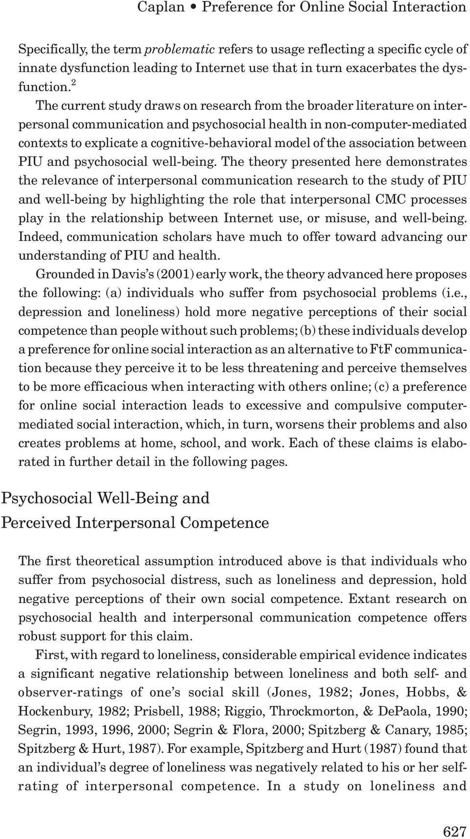 2 The current study draws on research from the broader literature on interpersonal communication and psychosocial health in non-computer-mediated contexts to explicate a cognitive-behavioral model of