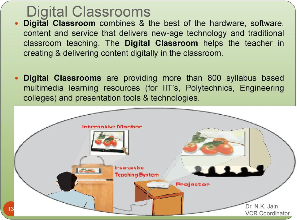 The Digital Classroom helps the teacher in creating & delivering content digitally in the classroom.