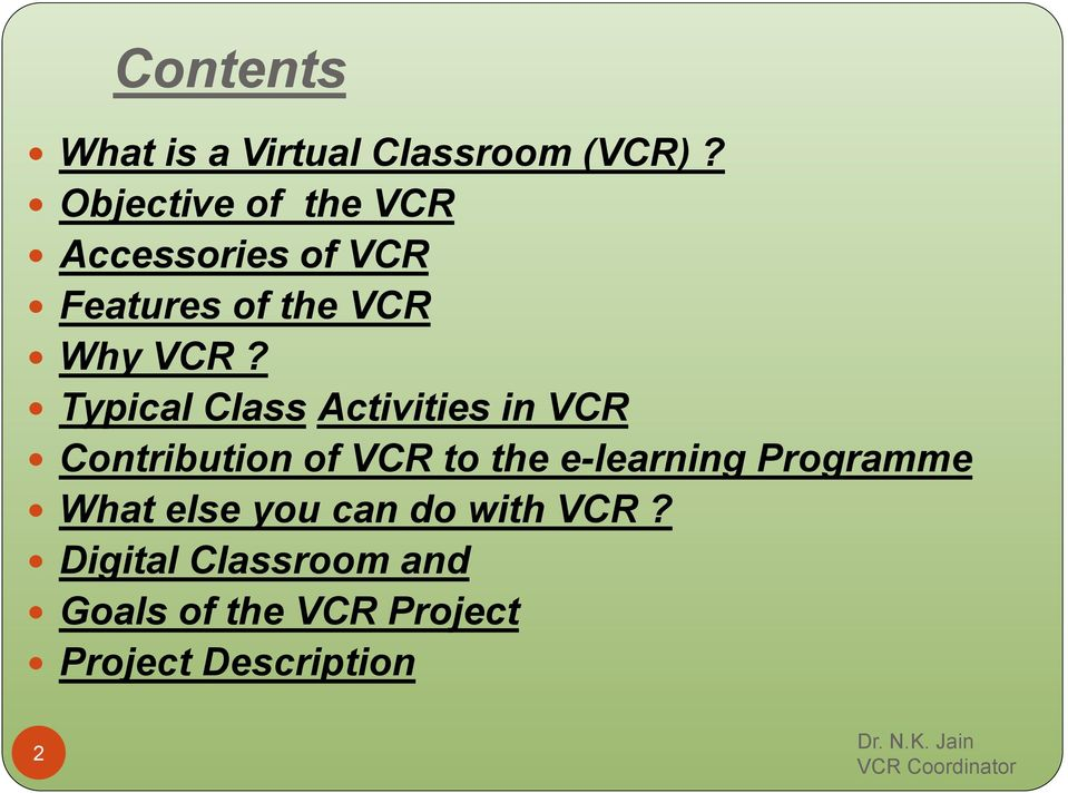 Typical Class Activities in VCR Contribution of VCR to the e-learning