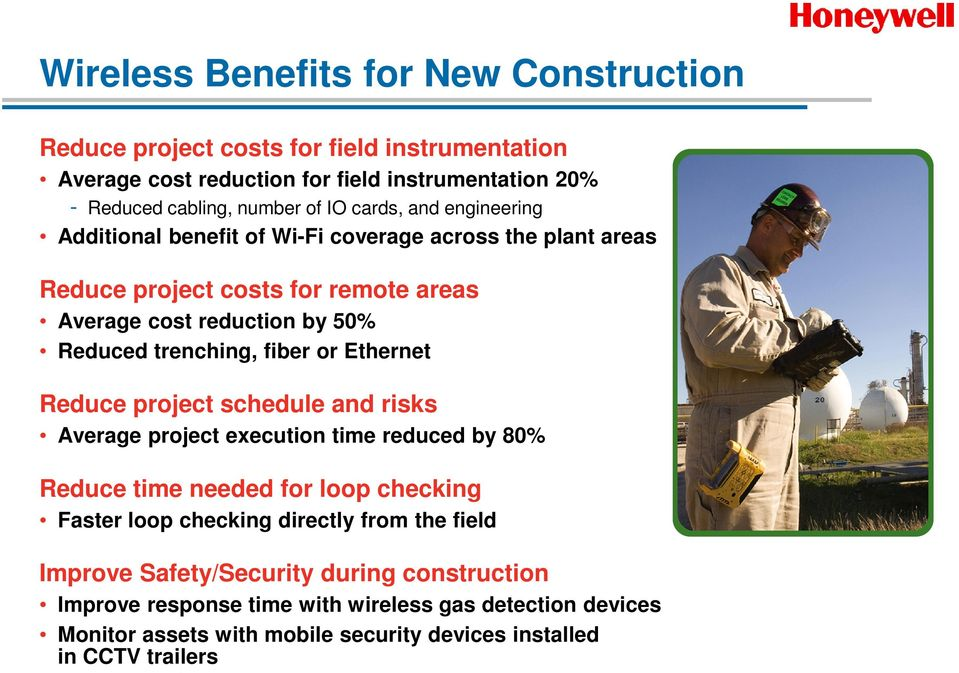 fiber or Ethernet Reduce project schedule and risks Average project execution time reduced by 80% Reduce time needed for loop checking Faster loop checking directly from the