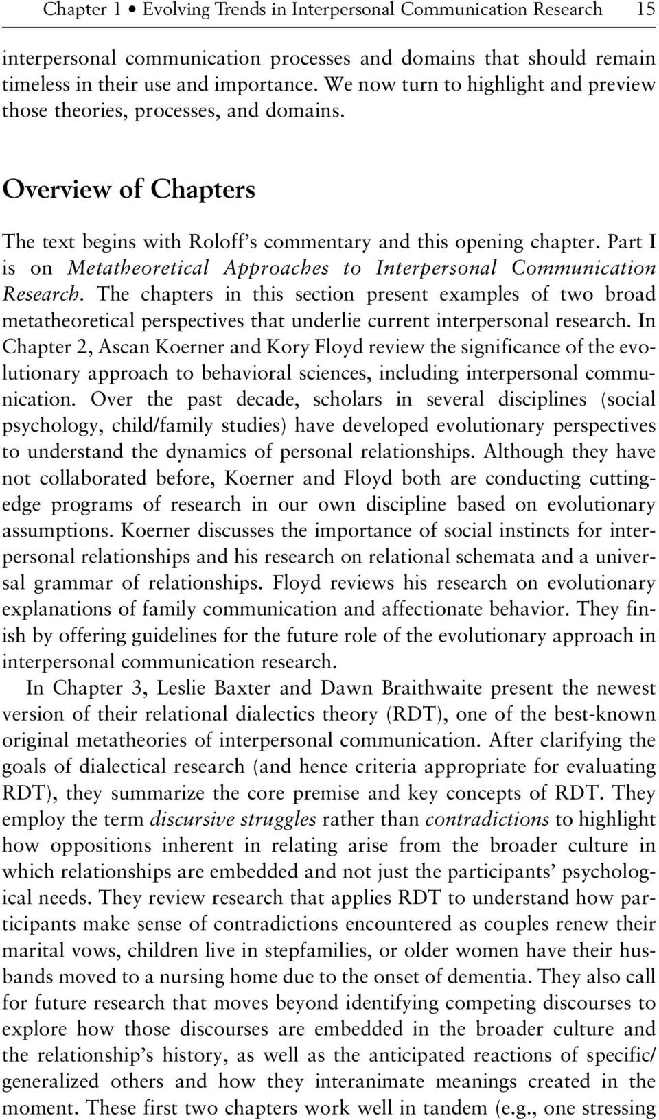 Part I is on Metatheoretical Approaches to Interpersonal Communication Research.