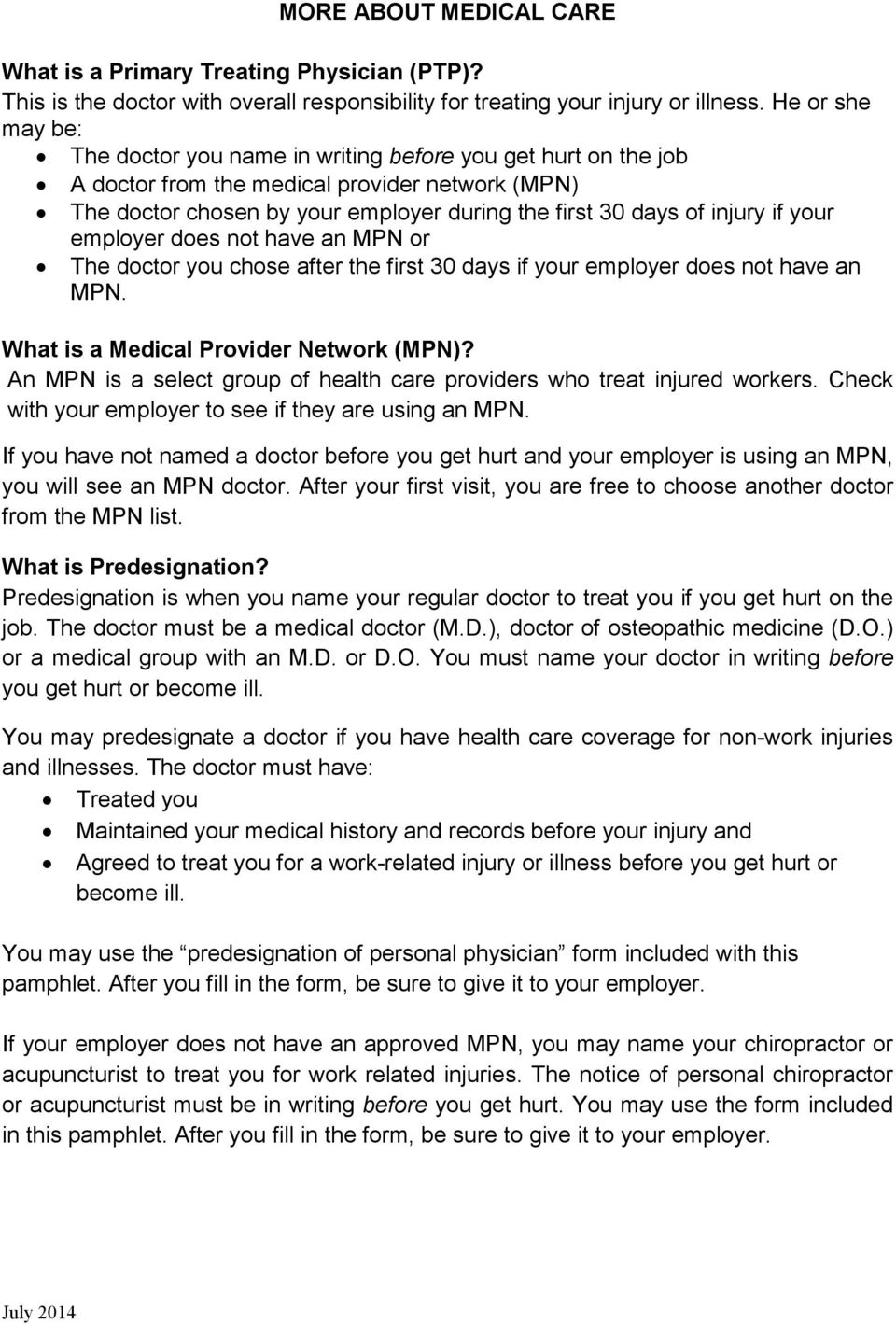 if your employer does not have an MPN or The doctor you chose after the first 30 days if your employer does not have an MPN. What is a Medical Provider Network (MPN)?