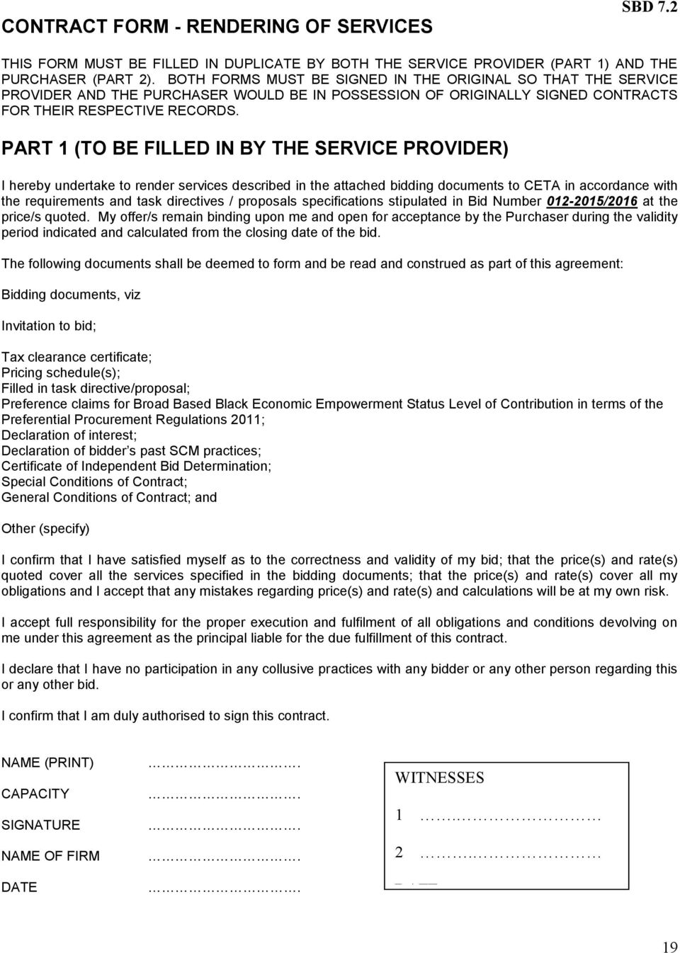 PART 1 (TO BE FILLED IN BY THE SERVICE PROVIDER) I hereby undertake to render services described in the attached bidding documents to CETA in accordance with the requirements and task directives /