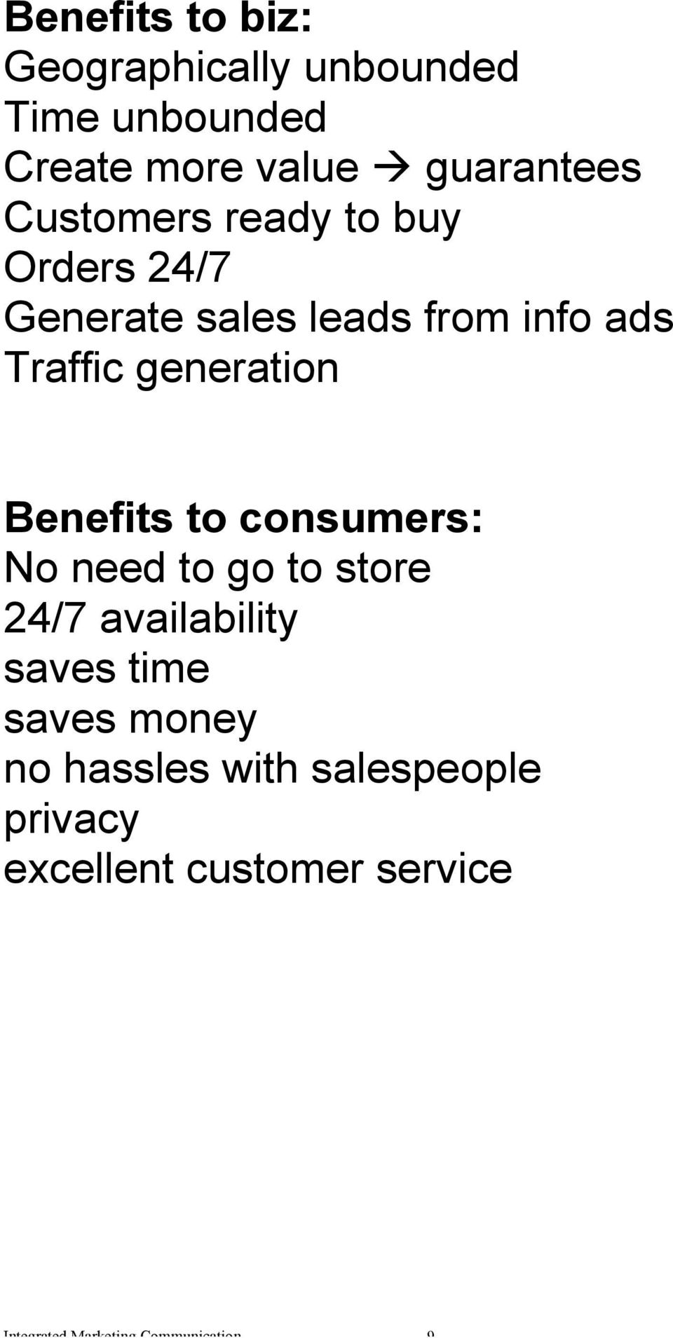 Benefits to consumers: No need to go to store 24/7 availability saves time saves money no