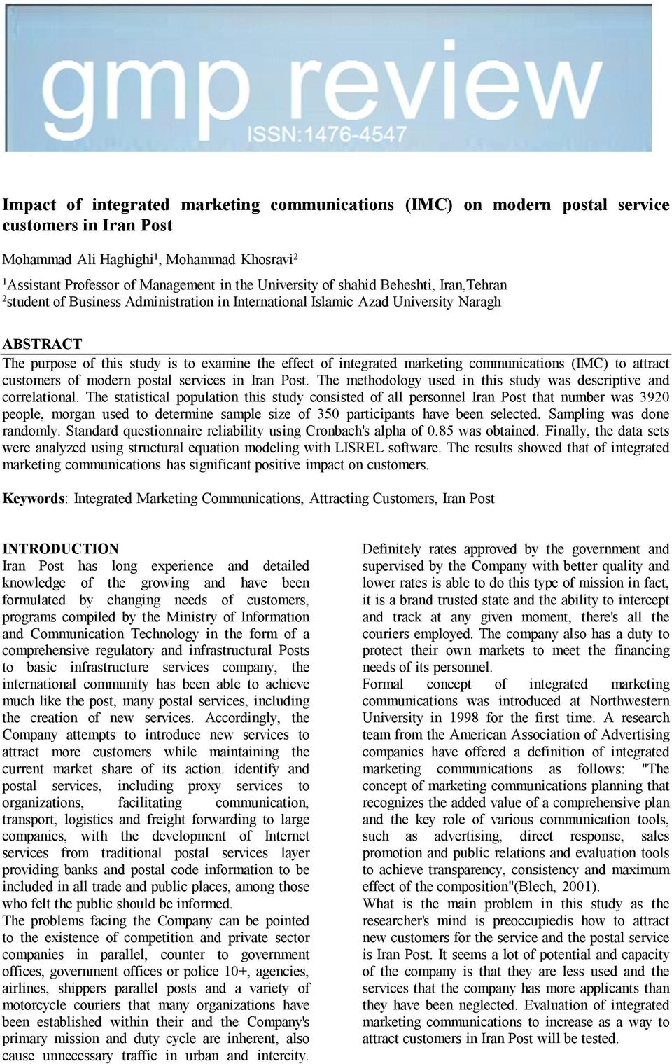 marketing communications (IMC) to attract customers of modern postal services in Iran Post. The methodology used in this study was descriptive and correlational.