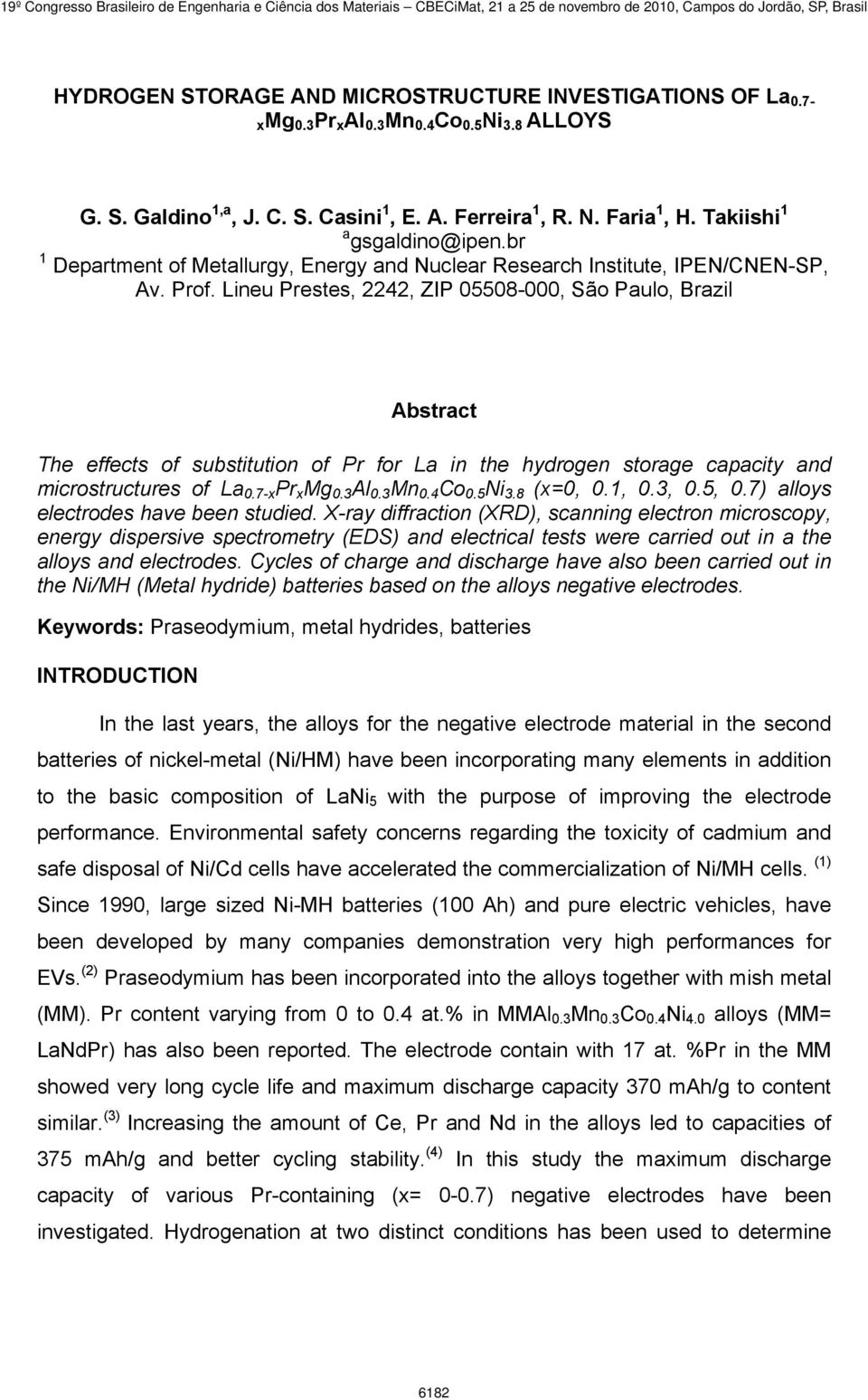 Lineu Prestes, 2242, ZIP 05508-000, São Paulo, Brazil Abstract The effects of substitution of Pr for La in the hydrogen storage capacity and microstructures of La 0.7-x Pr x (x=0, 0.1, 0.3, 0.5, 0.