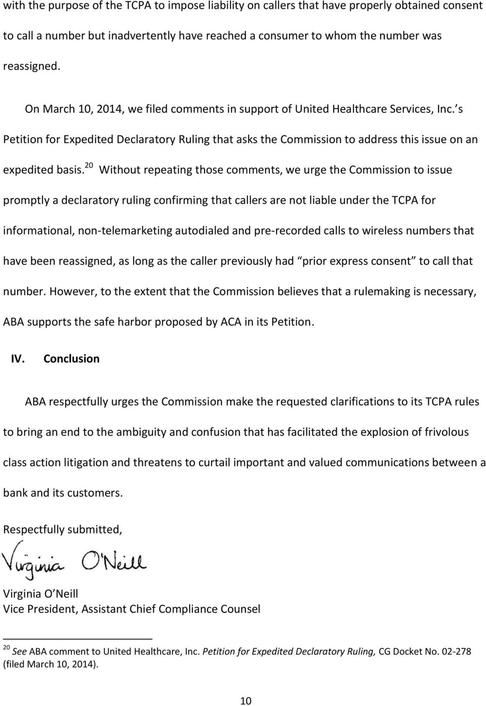20 Without repeating those comments, we urge the Commission to issue promptly a declaratory ruling confirming that callers are not liable under the TCPA for informational, non-telemarketing