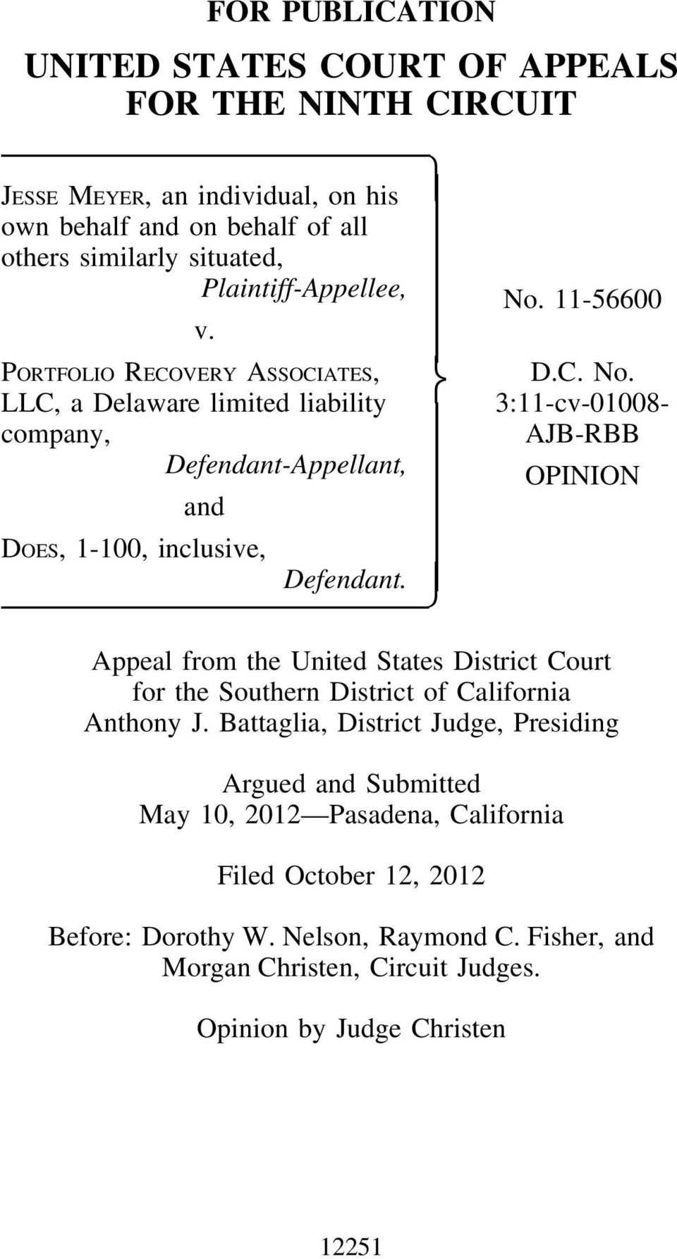Battaglia, District Judge, Presiding Argued and Submitted May 10, 2012 Pasadena, California Filed October 12, 2012 Before: Dorothy W. Nelson, Raymond C.
