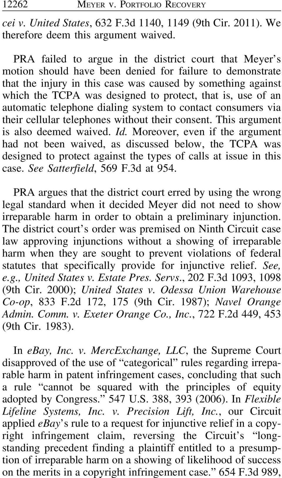 designed to protect, that is, use of an automatic telephone dialing system to contact consumers via their cellular telephones without their consent. This argument is also deemed waived. Id.