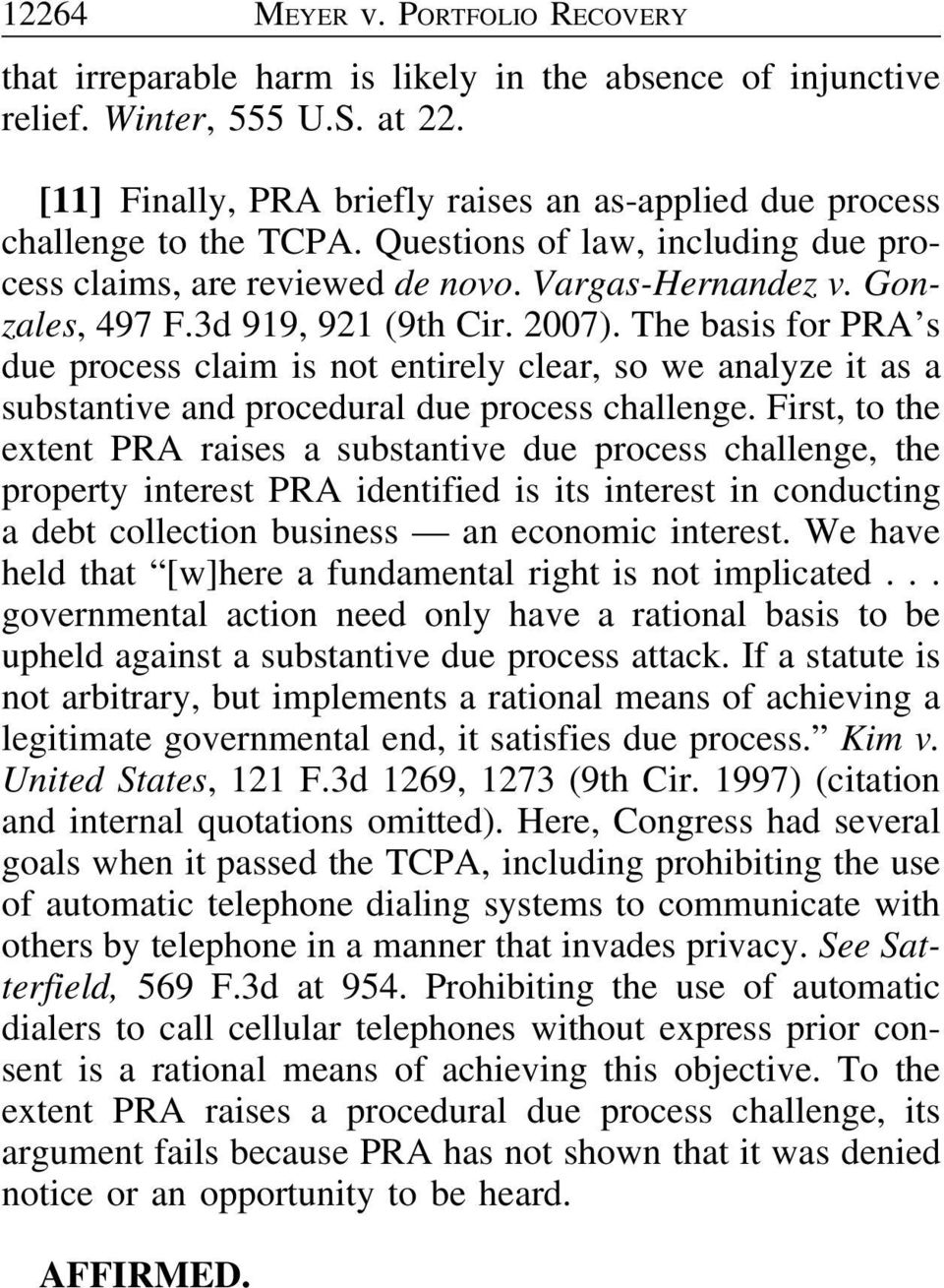 3d 919, 921 (9th Cir. 2007). The basis for PRA s due process claim is not entirely clear, so we analyze it as a substantive and procedural due process challenge.