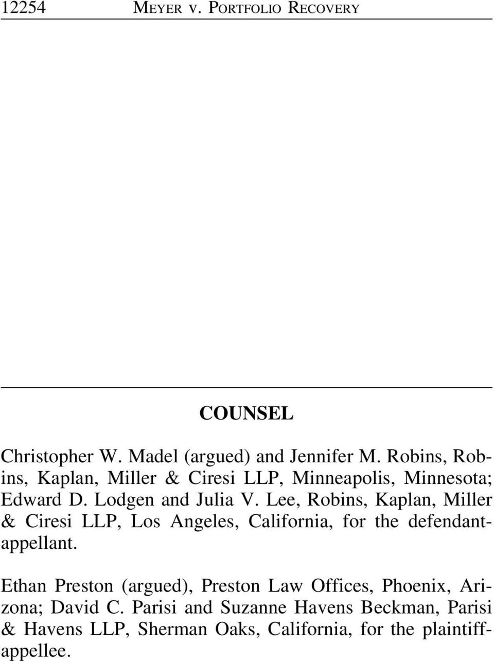 Lee, Robins, Kaplan, Miller & Ciresi LLP, Los Angeles, California, for the defendantappellant.