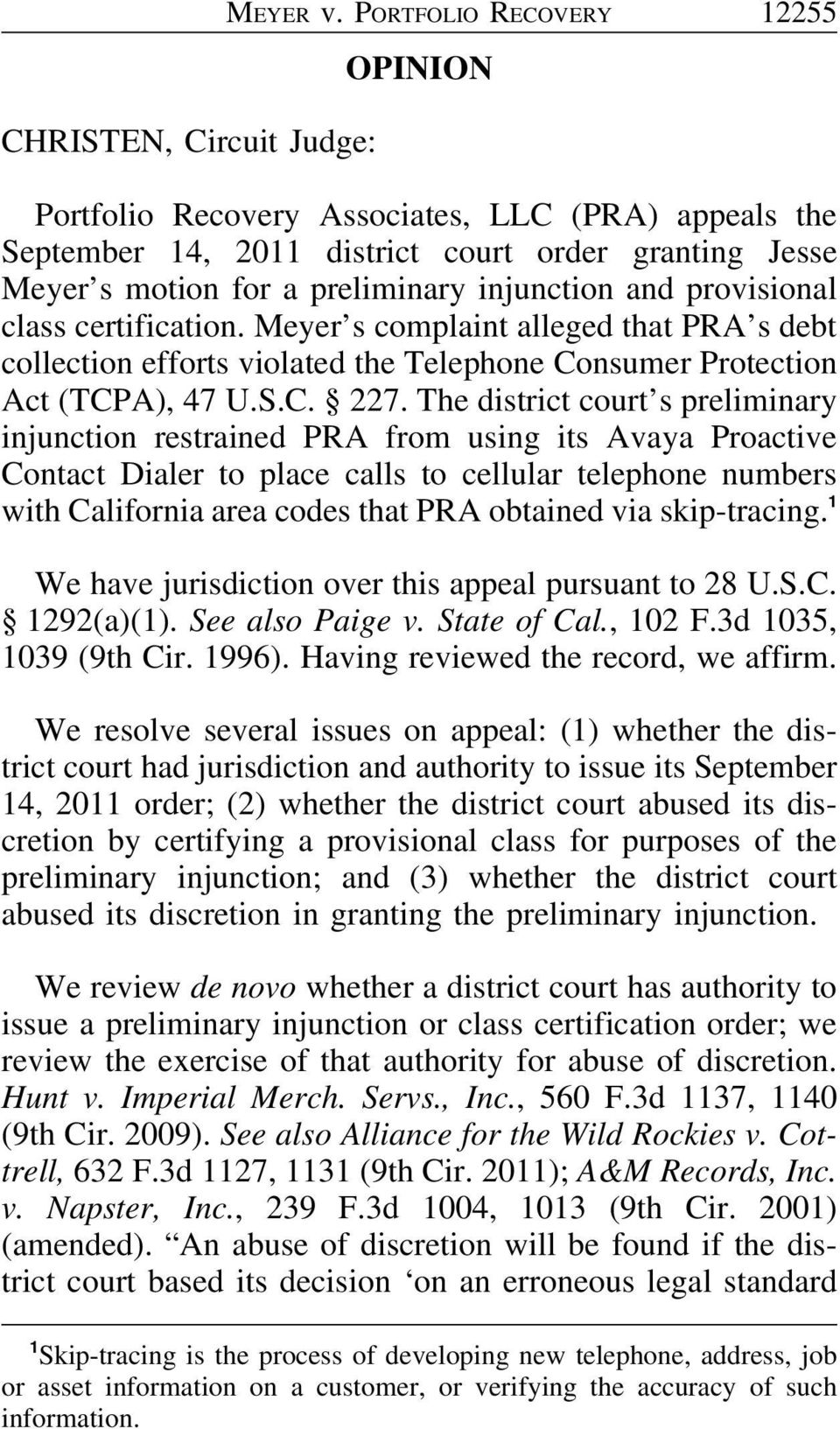 injunction and provisional class certification. Meyer s complaint alleged that PRA s debt collection efforts violated the Telephone Consumer Protection Act (TCPA), 47 U.S.C. 227.
