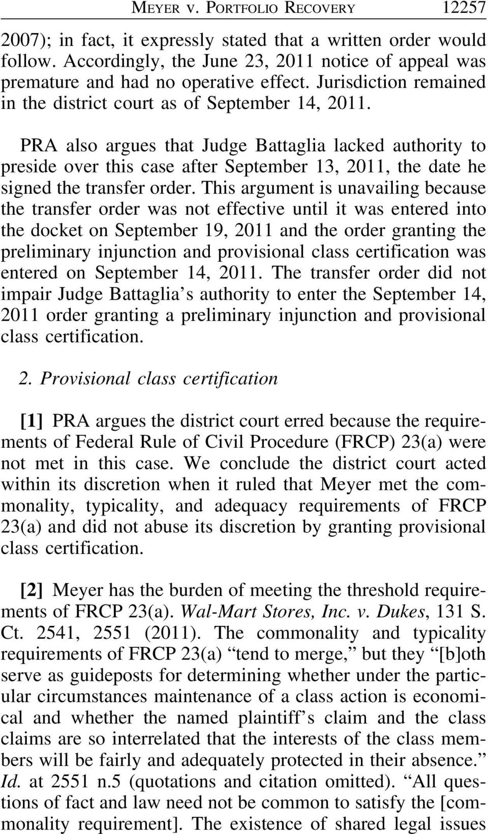 PRA also argues that Judge Battaglia lacked authority to preside over this case after September 13, 2011, the date he signed the transfer order.