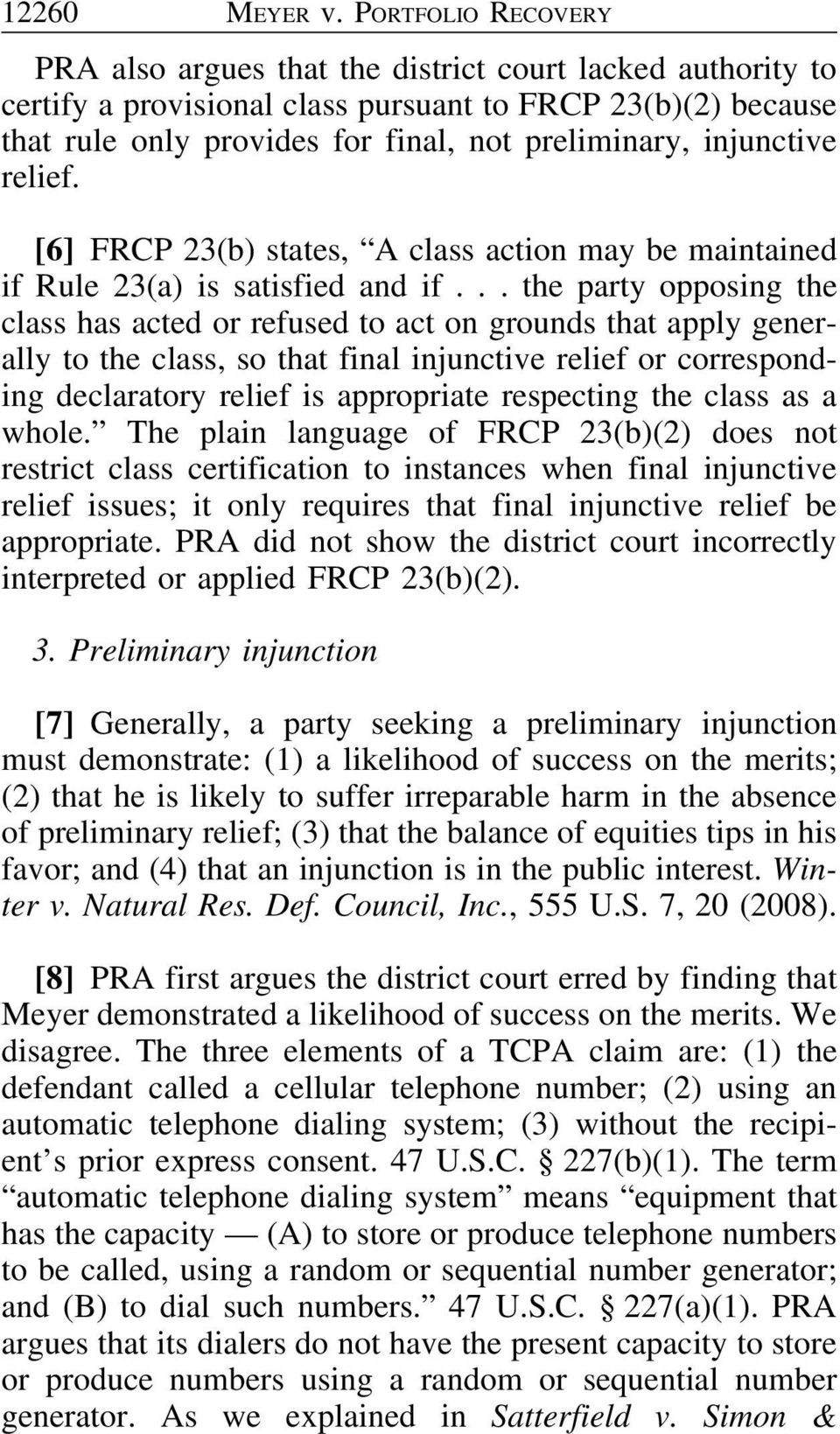 injunctive relief. [6] FRCP 23(b) states, A class action may be maintained if Rule 23(a) is satisfied and if.