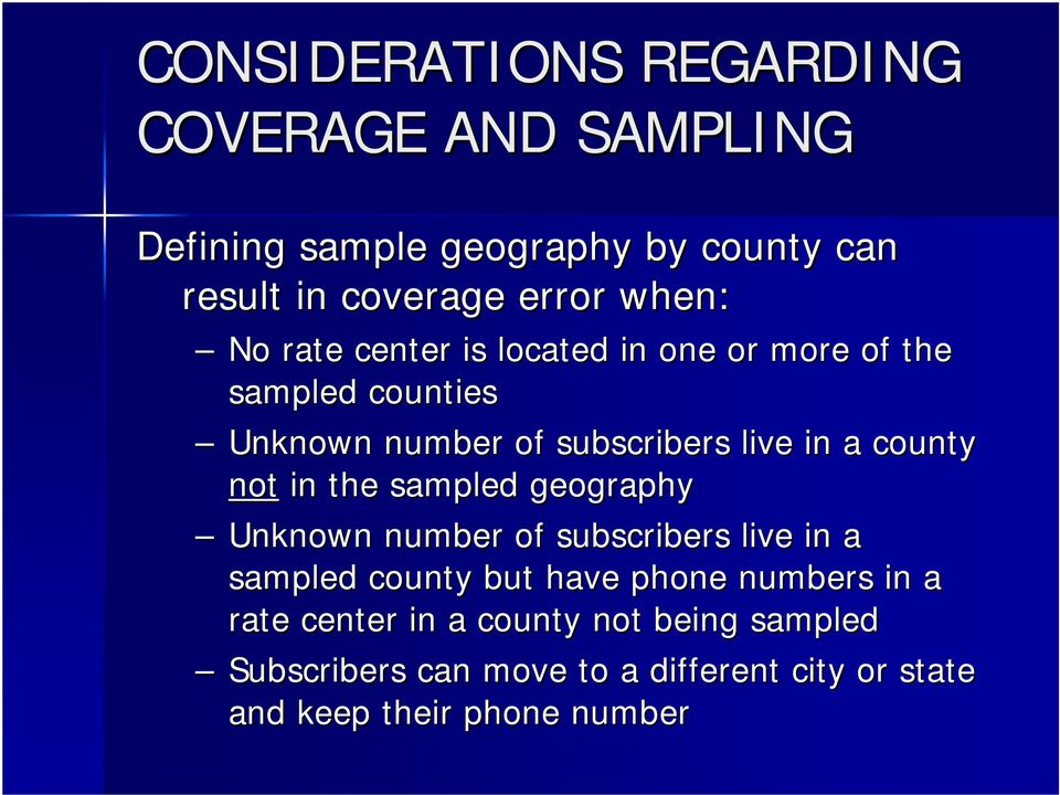 county not in the sampled geography Unknown number of subscribers live in a sampled county but have phone numbers