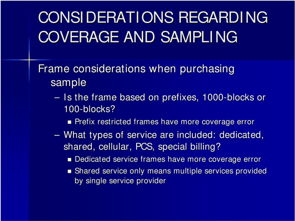 Prefix restricted frames have more coverage error What types of service are included: dedicated,