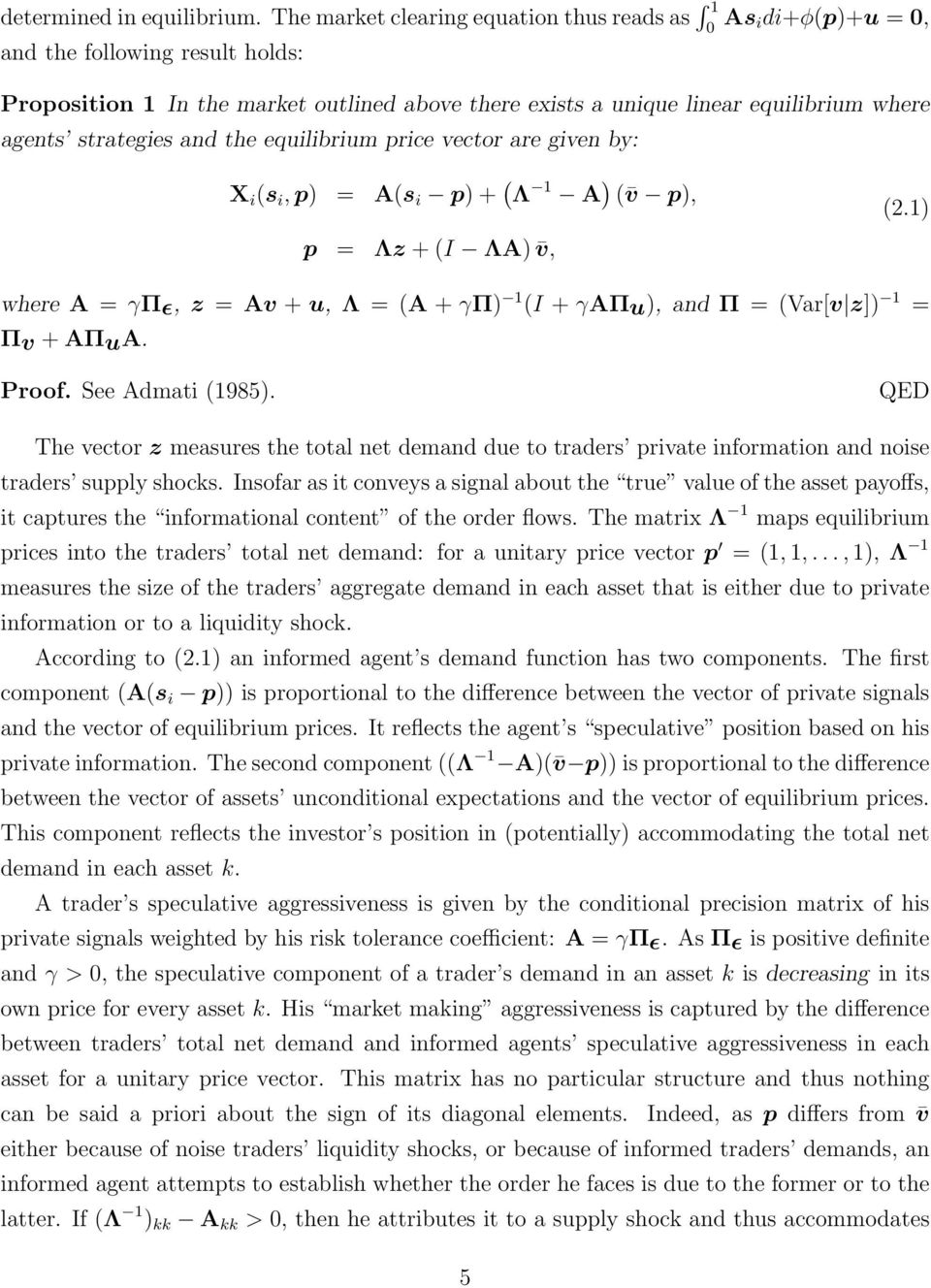 strategies and the equilibrium price vector are given by: X i (s i, p) = A(s i p) + ( Λ 1 A ) ( v p), (2.