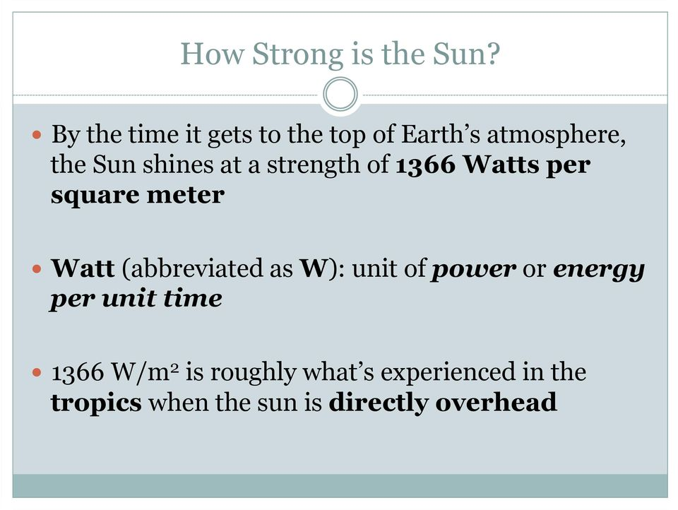 a strength of 1366 Watts per square meter Watt (abbreviated as W): unit