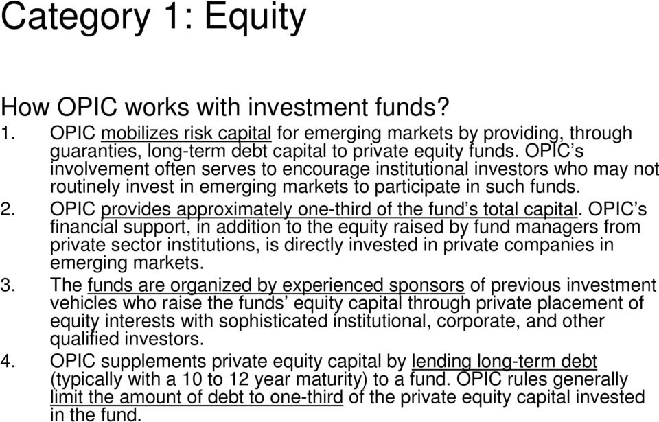 OPIC provides approximately one-third of the fund s total capital.