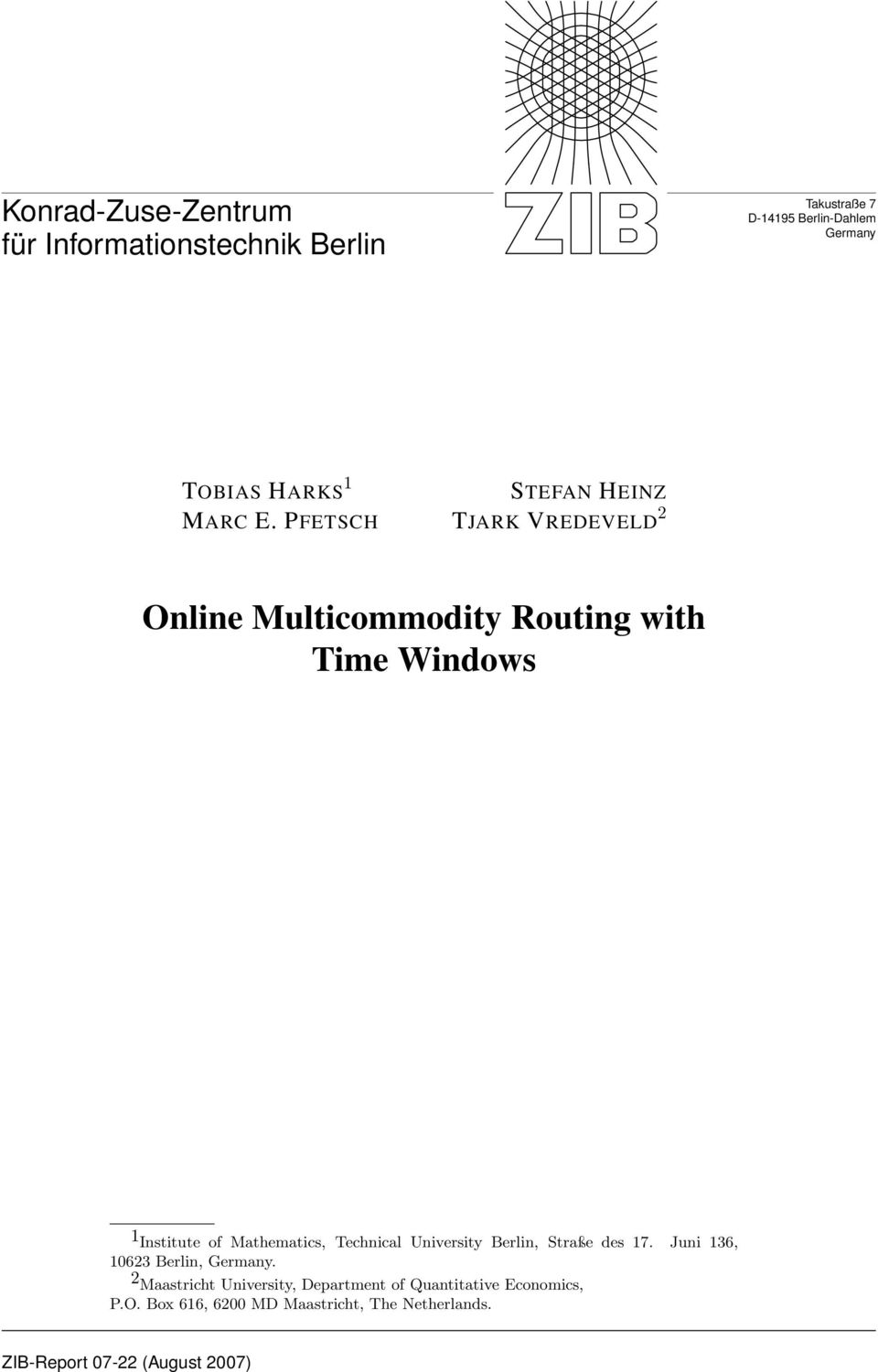 PFETSCH TJARK VREDEVELD 2 Online Multicommodity Routing with Time Windows 1 Institute of Mthemtics,