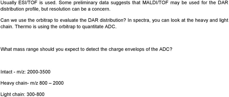 a concern. Can we use the orbitrap to evaluate the DAR distribution?