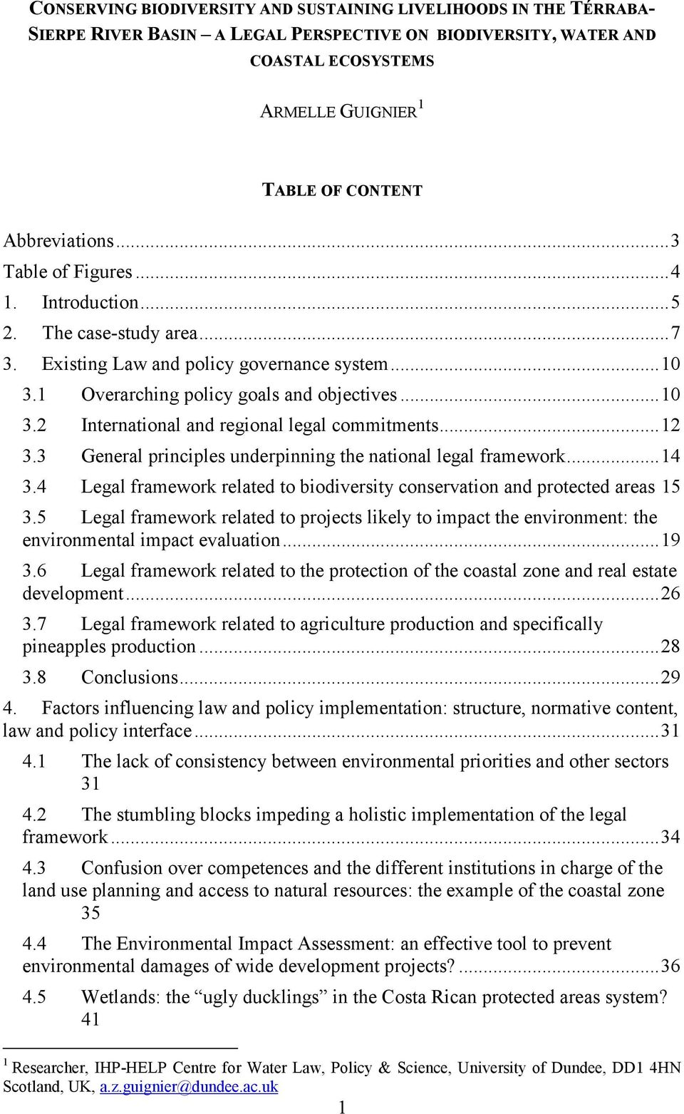 ..12 3.3 General principles underpinning the national legal framework...14 3.4 Legal framework related to biodiversity conservation and protected areas 15 3.