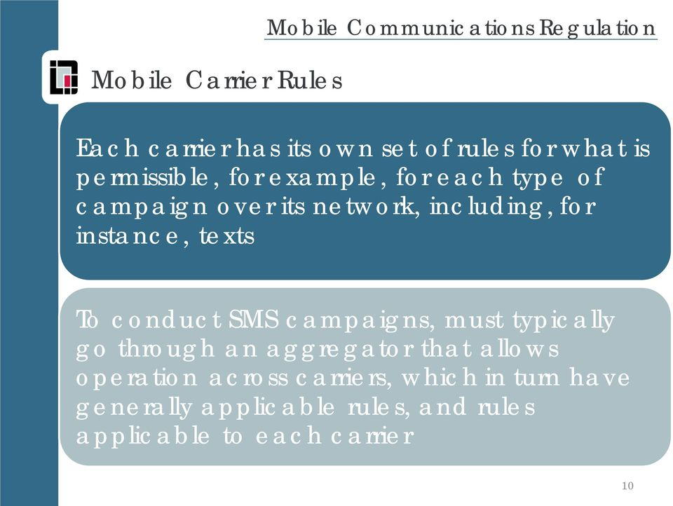 instance, texts To conduct SMS campaigns, must typically go through an aggregator that allows