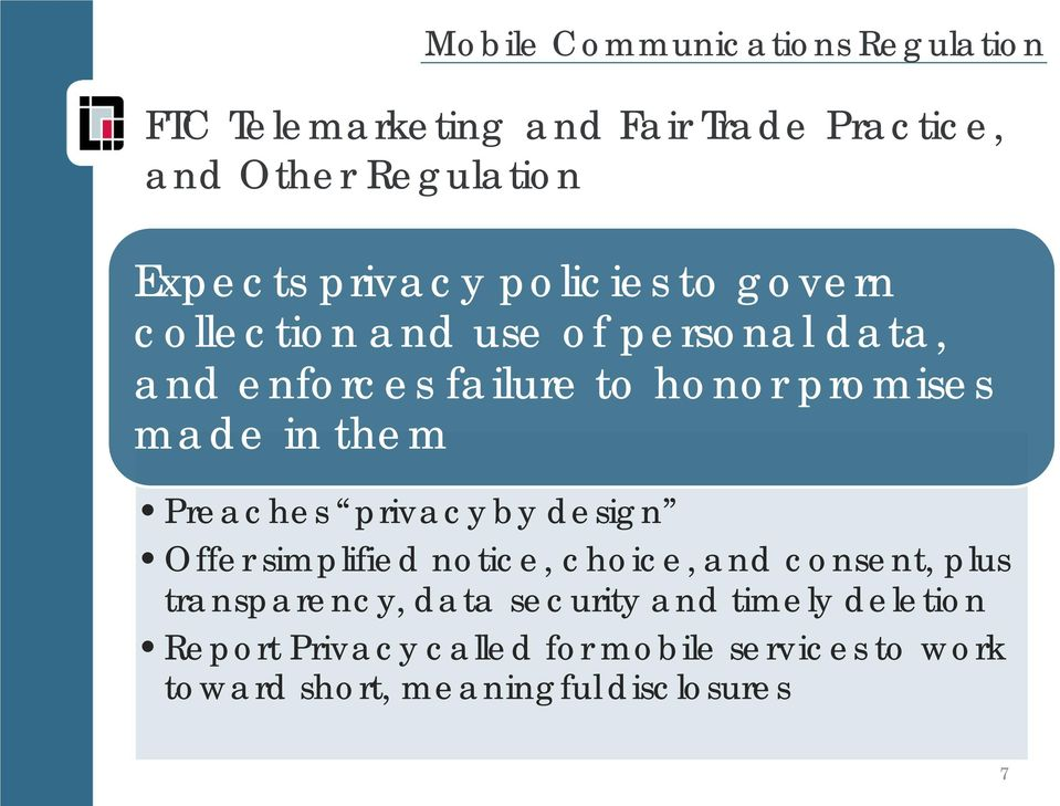 in them Preaches privacy by design Offer simplified notice, choice, and consent, plus transparency, data
