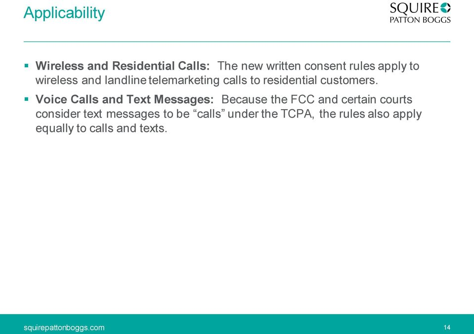 Voice Calls and Text Messages: Because the FCC and certain courts consider text