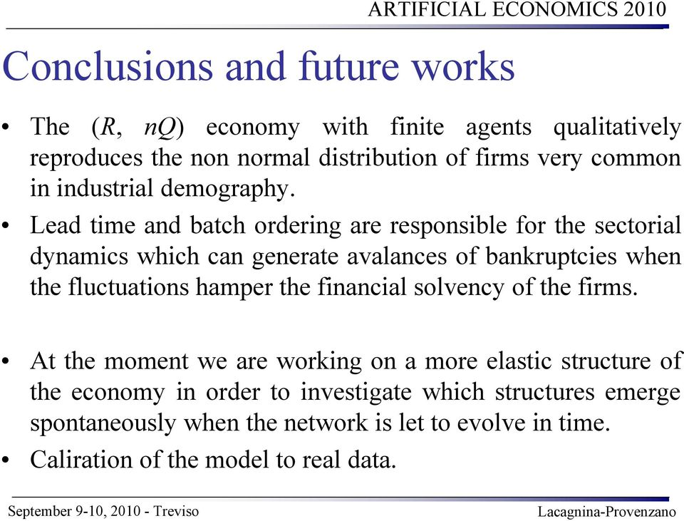 Lead time and batch ordering are responsible for the sectorial dynamics which can generate avalances of bankruptcies when the fluctuations