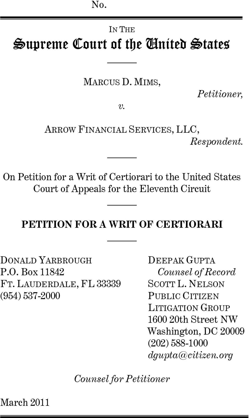 CERTIORARI DONALD YARBROUGH DEEPAK GUPTA P.O. Box 11842 Counsel of Record FT. LAUDERDALE, FL 33339 SCOTT L.
