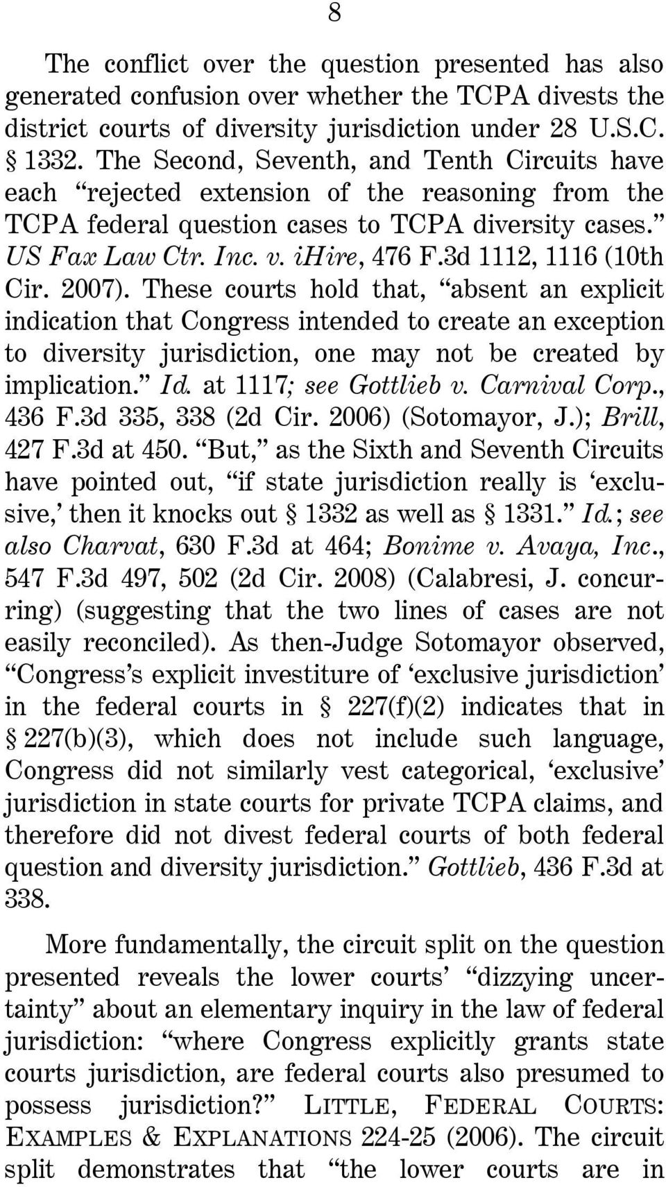 3d 1112, 1116 (10th Cir. 2007). These courts hold that, absent an explicit indication that Congress intended to create an exception to diversity jurisdiction, one may not be created by implication.