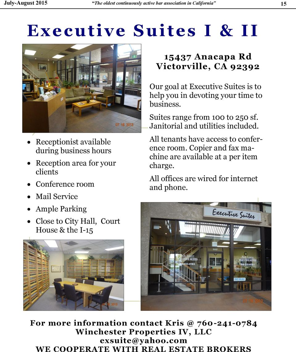devoting your time to business. Suites range from 100 to 250 sf. Janitorial and utilities included. All tenants have access to conference room.
