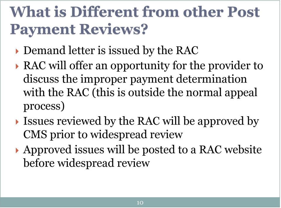 improper payment determination with the RAC (this is outside the normal appeal process) Issues