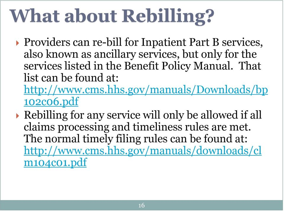 listed in the Benefit Policy Manual. That list can be found at: http://www.cms.hhs.gov/manuals/downloads/bp 102c06.