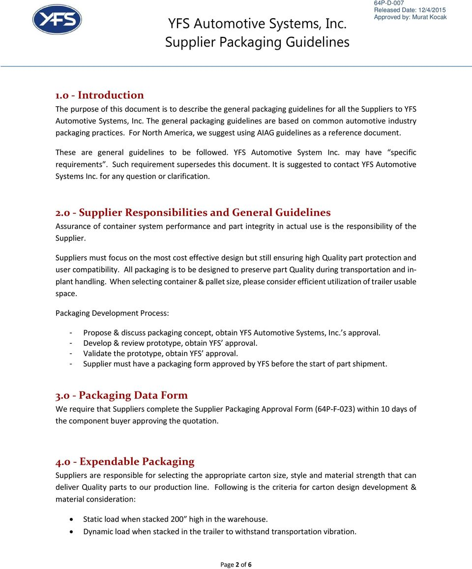 These are general guidelines to be followed. YFS Automotive System Inc. may have specific requirements. Such requirement supersedes this document.