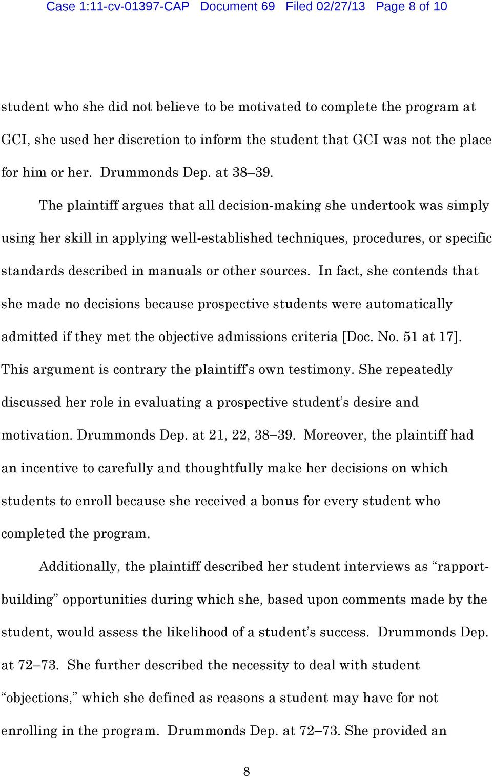 The plaintiff argues that all decision-making she undertook was simply using her skill in applying well-established techniques, procedures, or specific standards described in manuals or other sources.