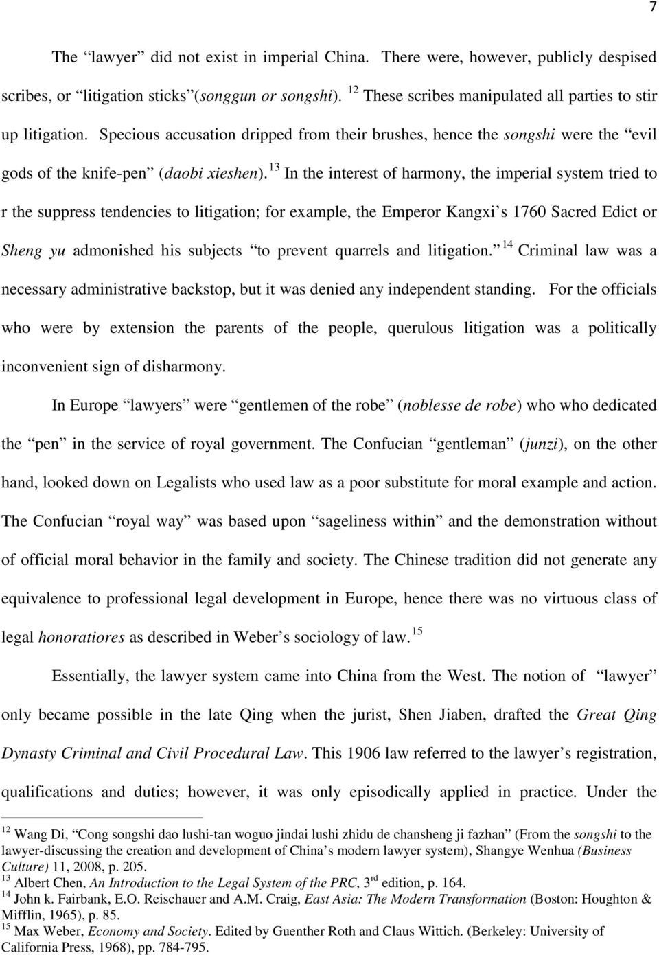13 In the interest of harmony, the imperial system tried to r the suppress tendencies to litigation; for example, the Emperor Kangxi s 1760 Sacred Edict or Sheng yu admonished his subjects to prevent