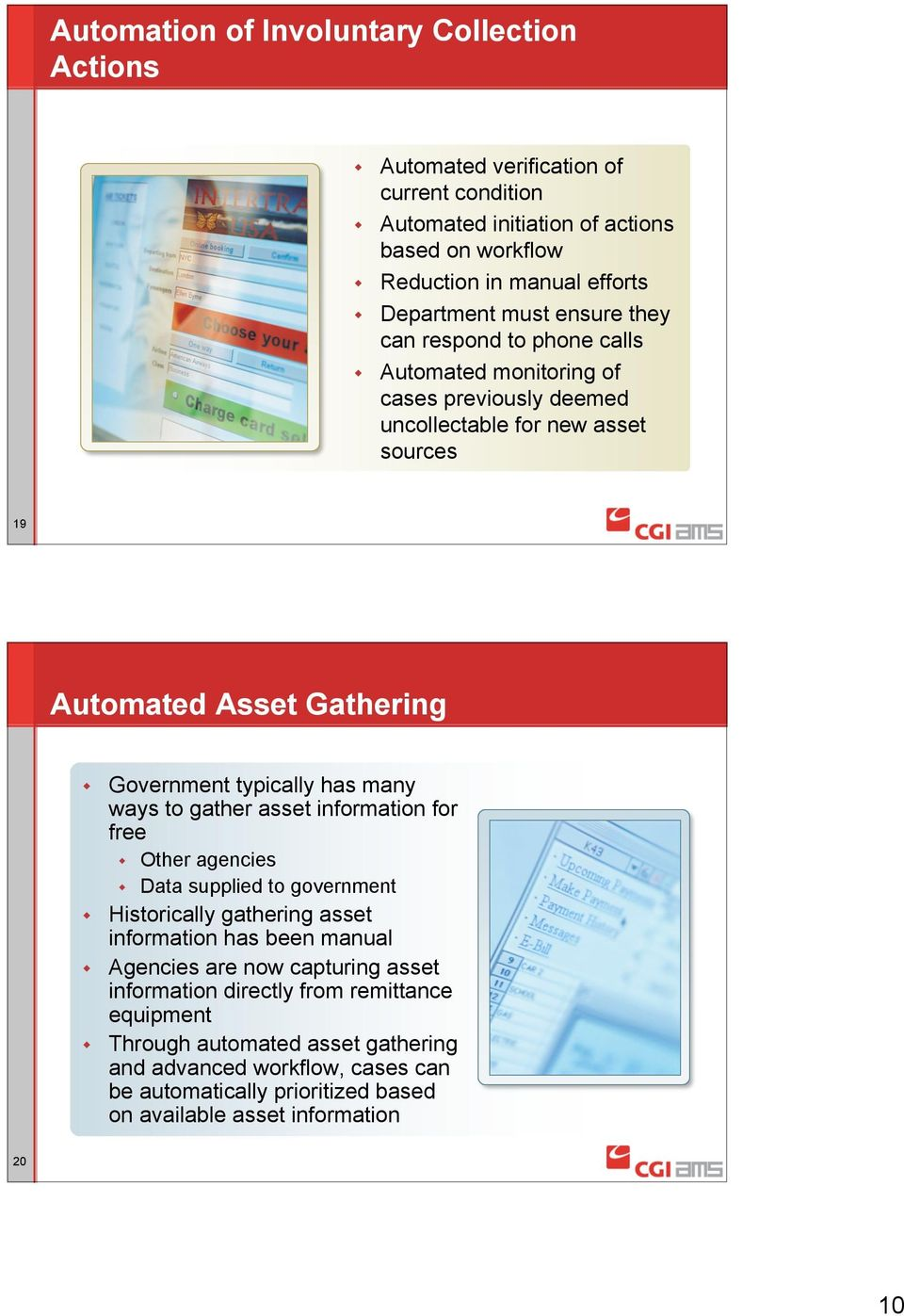many ways to gather asset information for free Other agencies Data supplied to government Historically gathering asset information has been manual Agencies are now capturing asset