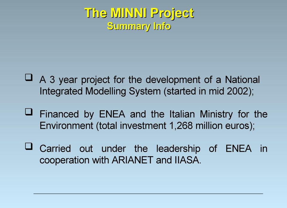 and the Italian Ministry for the Environment (total investment 1,268 million